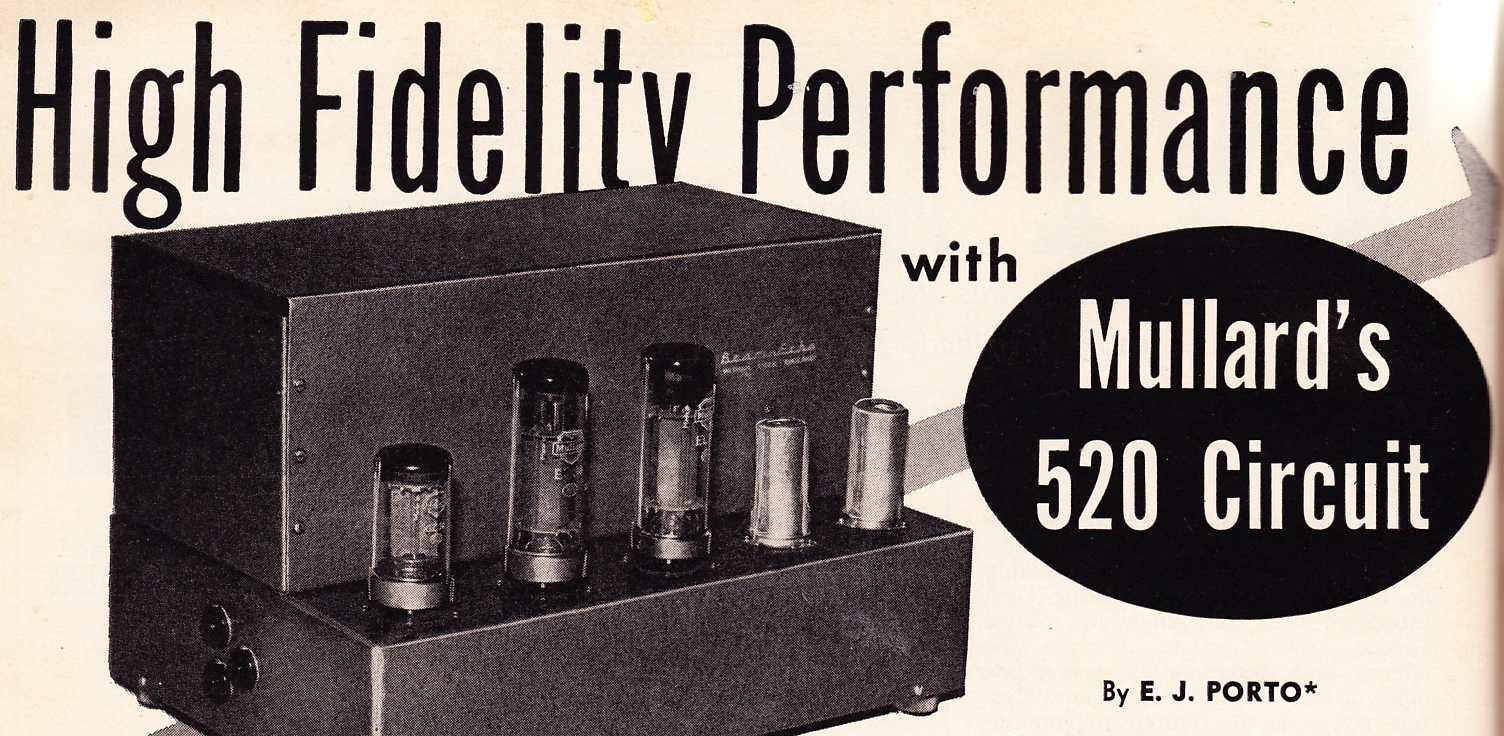 Vacuum Tube Hi Fi Preservation Sound Simple Audio Preamp Circuit Schematic Diagram Download A Four Page Article From Radio Television News 4 1956 Regarding The Mullard 520 Power Amp